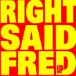 Right Said Fred — UP