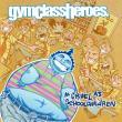 Gym Class Heroes — AS CRUEL AS SCHOOL CHILDREN