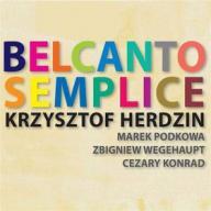 Krzysztof Herdzin — BELCANTO SEMPLICE