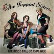 The Puppini Sisters — THE RISE & FALL OF RUBY WOO