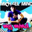 Michael Mind — MY MIND