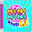 Mini Mini Klub — MINI MINI KLUB - WESOŁA ZABAWA
