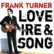 Frank Turner — LOVE, IRE AND SONG