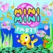 Mini Mini Klub — MINI MINI PARTY