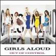 Girls Aloud — OUT OF CONTROL