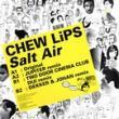 Chew Lips — Salt Air