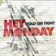 Hey Monday — HOLD ON TIGHT