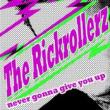 The Rickrollerz — Never Gonna Give You Up
