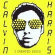 Calvin Harris — I CREATED DISCO