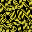 Sneaky Sound System — SNEAKY SOUND SYSTEM
