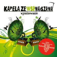 Kapela Ze Wsi Warszawa — Wymixowanie