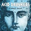 Acid Drinkers — Broken Head