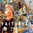 Faithless — I WANT MORE [SINGLE]