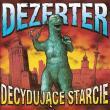 Dezerter — Decydujące starcie