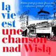 Dorota Stalińska — La Vie est une Une Chanson... nad Wisla