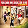 Forever The Sickest Kids — The Weekend: Friday