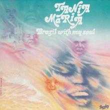Tania Maria — Brazil with My Soul