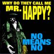 Nomeansno — Why Do They Call Me Mr. Happy