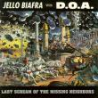 Jello Biafra With D.O.A. — Last Scream Of The Missing Neighbors