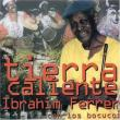 Ibrahim Ferrer — Tierra Caliente