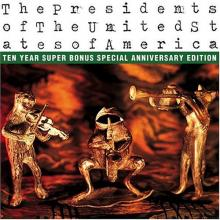 The Presidents Of The United States Of America — The Presidents of the United States of America