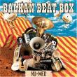 Balkan Beat Box — Nu Med