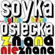 Stanisław Soyka — Tylko Brać... Osiecka Znana I Nieznana
