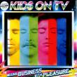 Kids On Tv — Mixing Business with Pleasure
