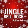 Bobby Helms — JINGLE BELL ROCK