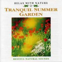 Relax With Nature — Tranquil Summer Garden