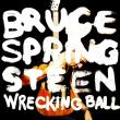 Bruce Springsteen — Wrecking Ball
