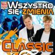 Classic — Wszystko się zmienia