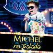 Michel Teló — MICHEL NA BALADA