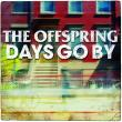 The Offspring — Days Go By