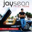 Jay Sean — SP: I'M ALL YOURS