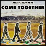 Arctic Monkeys — SP: COME TOGETHER