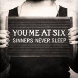 You Me At Six — You Me At Six - Sinners Never Sleep