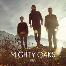Mighty Oaks — Howl