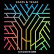 Years & Years — Communion