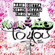 David Guetta & Cedric-Gervais & Chris-Willis —